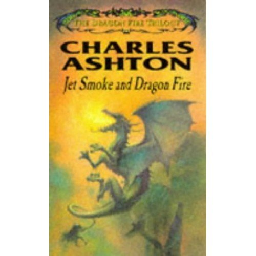 Jet Smoke and Dragon Fire (The Dragon Fire trilogy)