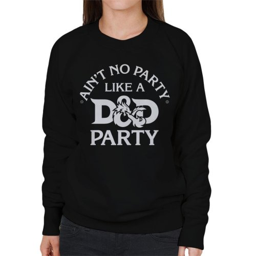 Aint No Party Like A Dungeons And Dragons Women's Sweatshirt