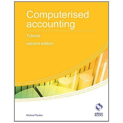 Computerised Accounting Tutorial (AAT Accounting - Level 2 Certificate in Accounting)
