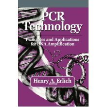 PCR Technology: Principles and Applications for DNA Amplification: Principles and Applications for Deoxyribonucleic Acid Amplification