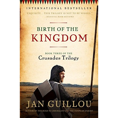 Birth of the Kingdom (Crusades Trilogy (Paperback))