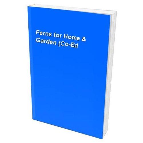Ferns for Home & Garden (Co-Ed