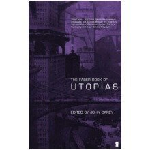 The Faber Book of Utopias