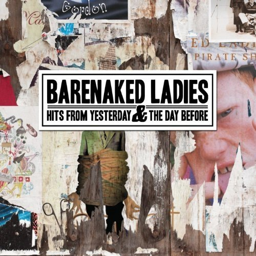 Barenaked Ladies - Hits from Yesterday and the Day [CD]