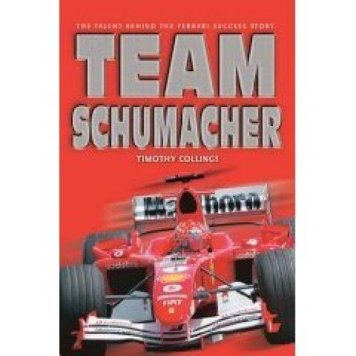 Team Schumacher: The Talent Behind the Ferrari Success Story
