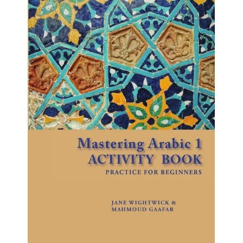 Mastering Arabic Activity Book: 1: Practice for Beginners